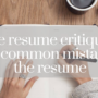 Do you really know how to look for a job? Do you want to write a perfect resume? Check if you can find these 8 common mistakes in it.